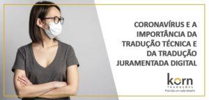 Institutos do mundo já avançaram em pesquisas contra o coronavírus. A tradução técnica é fundamental para que todos tenham acesso aos estudos.